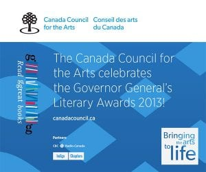 Canada Council for the Arts to Announce the 2013 Governor General's ...